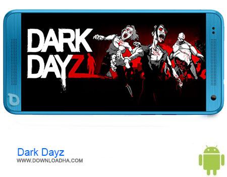 Dark Dayz دانلود برنامه Dark Dayz – Prologue1 v1.0.8   اندروید