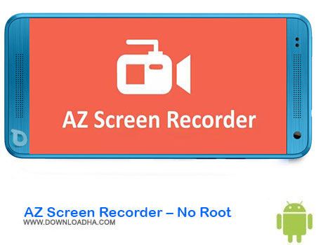 https://img5.downloadha.com/AliRe/1394/03/Android/AZ-Screen-Recorder-No-Root.jpg
