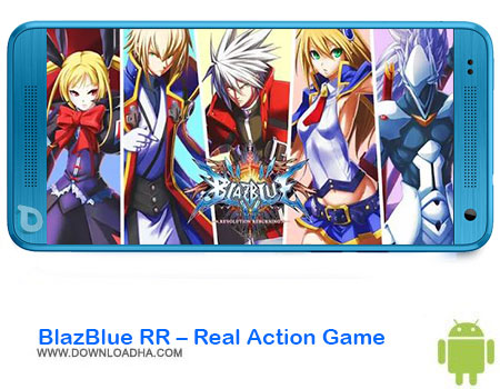 https://img5.downloadha.com/AliRe/1394/03/Android/BlazBlue-RR-Real-Action-Game.jpg