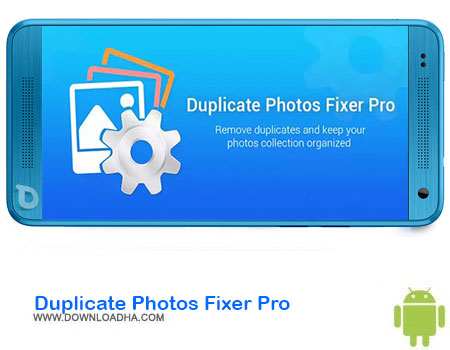 https://img5.downloadha.com/AliRe/1394/03/Android/Duplicate-Photos-Fixer-Pro.jpg