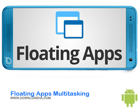 https://img5.downloadha.com/AliRe/1394/03/Android/Floating-Apps-Multitasking.jpg