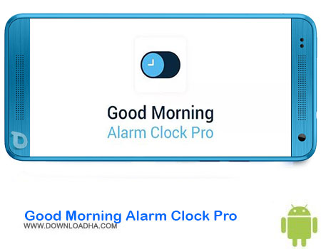 https://img5.downloadha.com/AliRe/1394/03/Android/Good-Morning-Alarm-Clock-Pro.jpg