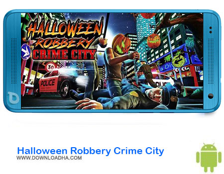 https://img5.downloadha.com/AliRe/1394/03/Android/Halloween-Robbery-Crime-City.jpg