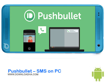 https://img5.downloadha.com/AliRe/1394/03/Android/Pushbullet--SMS-on-PC.jpg