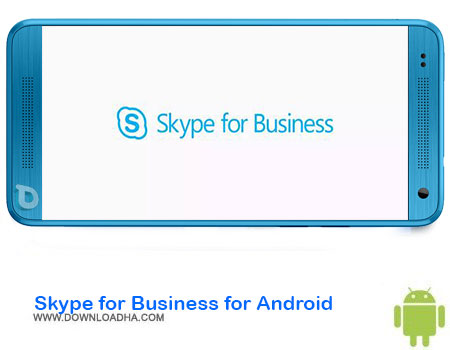 https://img5.downloadha.com/AliRe/1394/03/Android/Skype-for-Business-for-Android.jpg