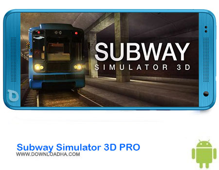 https://img5.downloadha.com/AliRe/1394/03/Android/Subway-Simulator-3D-PRO.jpg