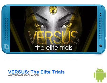https://img5.downloadha.com/AliRe/1394/03/Android/VERSUS-The-Elite-Trials.jpg