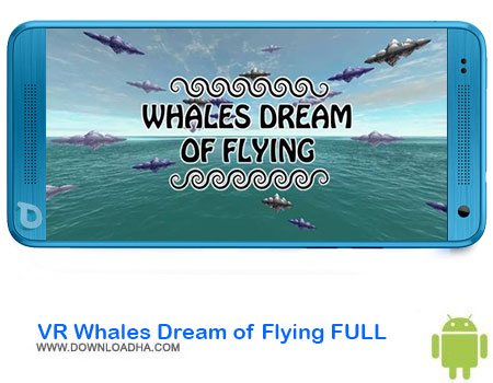 https://img5.downloadha.com/AliRe/1394/03/Android/VR-Whales-Dream-of-Flying-FULL.jpg