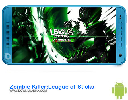Zombie Killer League of Sticks دانلود بازی Zombie Killer:League of Sticks    اندروید