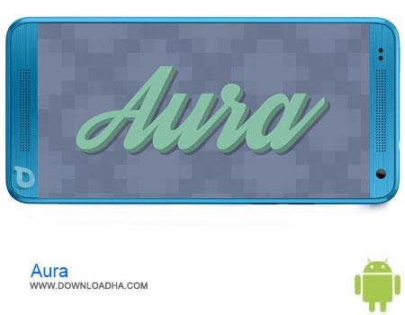 Aura دانلود برنامه Aura v1.1   اندروید