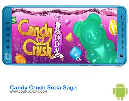 Candy Crush Soda Saga دانلود بازی Candy Crush Soda Saga   اندروید
