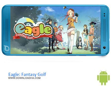 Eagle Fantasy Golf دانلود بازی  Eagle: Fantasy Golf v1.0.0  اندروید