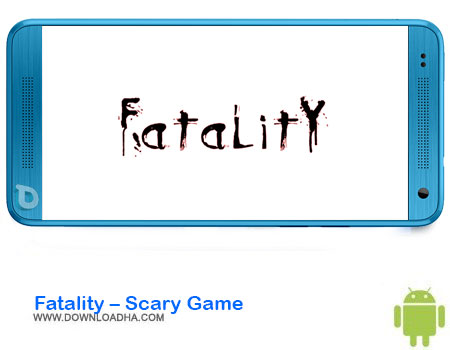 https://img5.downloadha.com/AliRe/1394/03/Pic/Fatality-Scary-Game.jpg