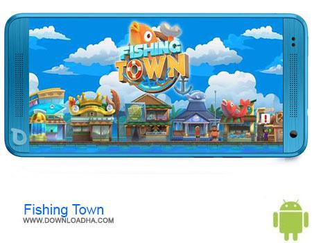 Fishing Town دانلود بازی Fishing Town v1.0.6   اندروید