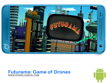 http://img5.downloadha.com/AliRe/1394/03/Pic/Futurama-Game-of-Drones.jpg