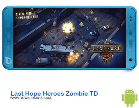 https://img5.downloadha.com/AliRe/1394/03/Pic/Last-Hope-Heroes-Zombie-TD.jpg
