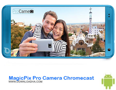 https://img5.downloadha.com/AliRe/1394/03/Pic/MagicPix-Pro-Camera-Chromecast.jpg
