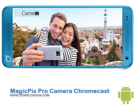 https://img5.downloadha.com/AliRe/1394/03/Pic/MagicPix-Pro-Camera-Chromecast.jpg
