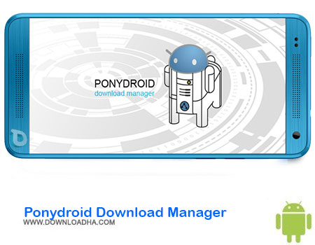 Ponydroid Download Manager دانلود برنامه Ponydroid Download Manager v1.2.9   اندروید