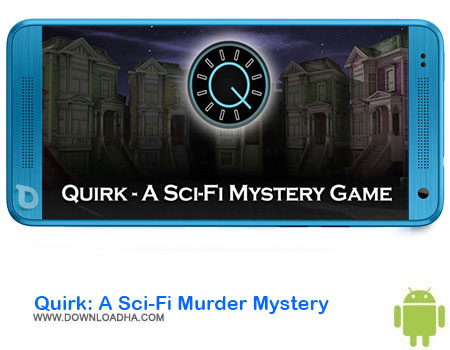 https://img5.downloadha.com/AliRe/1394/03/Pic/Quirk-A-Sci-Fi-Murder-Mystery.jpg