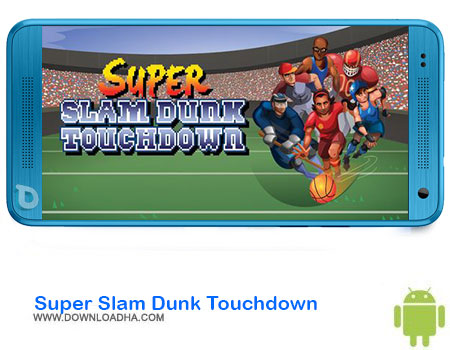 https://img5.downloadha.com/AliRe/1394/03/Pic/Super-Slam-Dunk-Touchdown.jpg