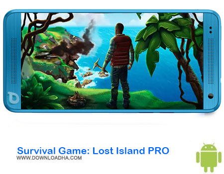 Survival Game Lost Island PRO دانلود بازیSurvival Game: Lost Island PRO  اندروید