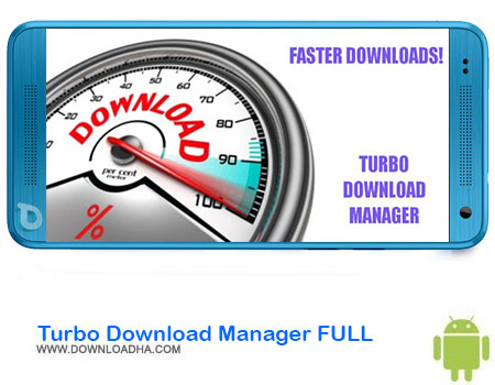 Turbo Download Manager FULL دانلود برنامه Turbo Download Manager FULL   اندروید