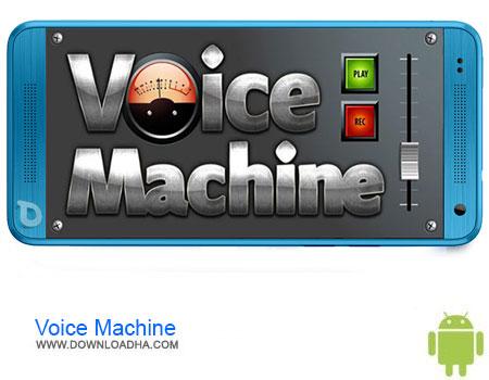 Voice Machine دانلود برنامهVoice Machine v1.0.1    اندروید