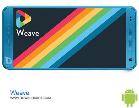 Weave دانلود برنامه Weave Pro (Video + Camera) v1.2.4   اندروید