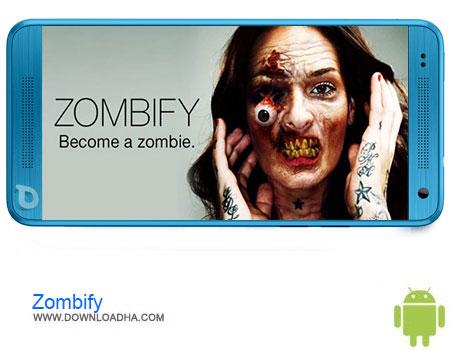 Zombify دانلود برنامه Zombify FULL – Be a Zombie v1.2.2   اندروید