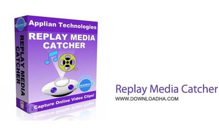 Replay Media Catcher نرم افزار دانلود فایل های آنلاین مالتی مدیا Replay Media Catcher 6.0.1.9