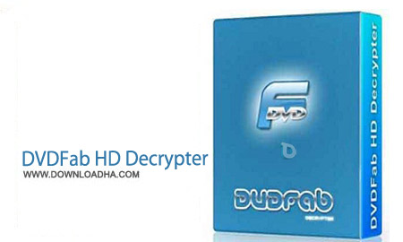 DVDFab HD Decrypter رایت DVD قفل دار با DVDFab HD Decrypter 9.3.0.7 Final